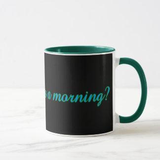 Samstag hat ein Morgenzeichen - zazzle Tasse