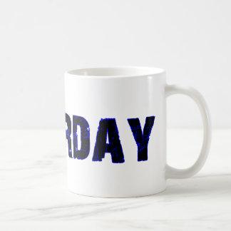 Samstag-Tag der Wochen-Waren Kaffeetasse
