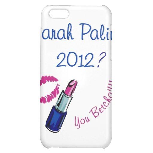 Sarah Palin 2012? Sie Betcha!!! iPhone 5C Hülle