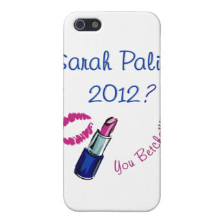 Sarah Palin 2012? Sie Betcha!!! Schutzhülle Fürs iPhone 5