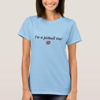 Sarah Palin bin ich ein pitbull auch! T-Shirt