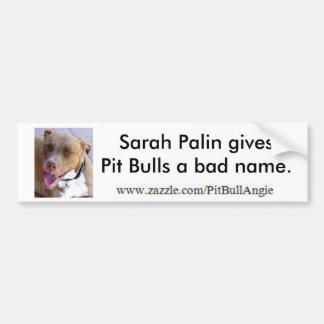 Sarah Palin gibt Pitbullen einen schlechten Namen Autoaufkleber