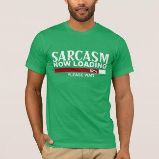 SARKASMUS, der jetzt Spaß GRAFIK T-Stück LÄDT T-Shirt