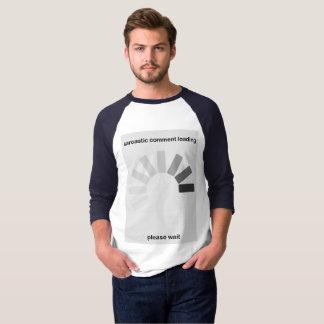 Sarkastisches Kommentarladen, wartet bitte T-Shirt
