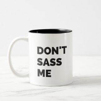 Sassy Tasse | tun nicht Sass ich Kaffee-Tasse