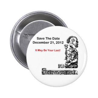 Save the Date am 21. Dezember 2012 - die Apokalyps Anstecknadelbuttons