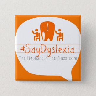 """#SayDyslexia 2"""" quadratischer Knopf Quadratischer Button 5,1 Cm"""