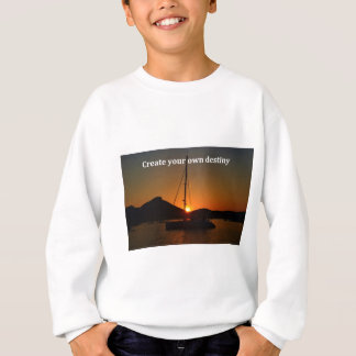 Schaffen Sie Ihr eigenes Schicksal Sweatshirt