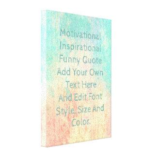 Schaffen Sie Ihr eigenes Zitat Leinwanddruck