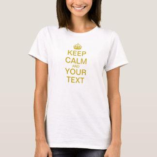 """Schaffen Sie Ihre Selbst """"behält Ruhe u. T-Shirt"""