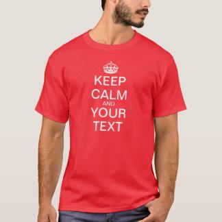 """Schaffen Sie Ihre Selbst """"behalten Ruhe u. T-Shirt"""