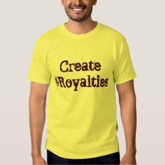Schaffen Sie #Royalties T Shirt