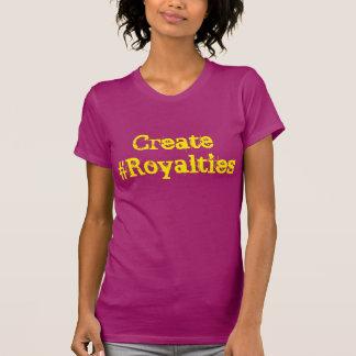 Schaffen Sie #Royalties T-shirt