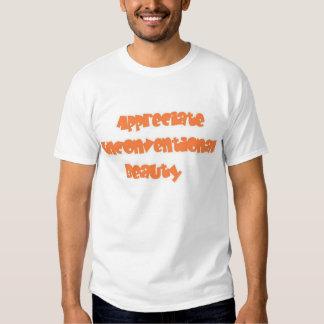 Schätzen Sie unkonventionelle Schönheit T Shirts