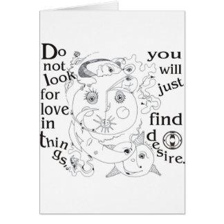 Schauen Sie nicht Liebe in den Sachen, you´ll Karte
