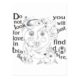 Schauen Sie nicht Liebe in den Sachen, you´ll Postkarte