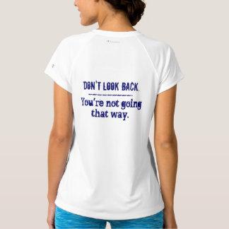 Schauen Sie nicht zurück… T - Shirt der Sport-Tek