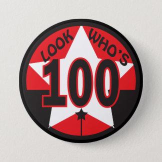 Schauen Sie, wer 100 Jahre alt ist Runder Button 7,6 Cm