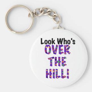 Schauen Sie, wer über dem Hügel ist Schlüsselanhänger