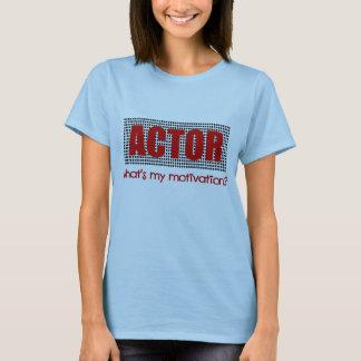 Schauspieler, was ist meine Motivation? --Rot und T-Shirt