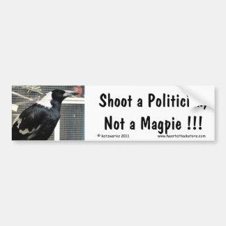 Schießen Sie einen Politiker, nicht eine Elster… Auto Aufkleber