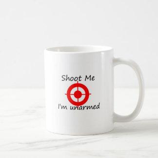 Schießen Sie mich. Ich bin unbewaffnet Kaffeetasse