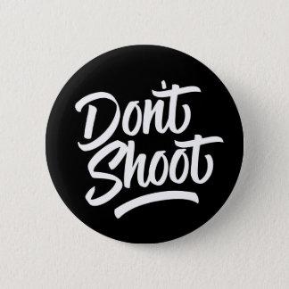 Schießen Sie nicht Runder Button 5,1 Cm