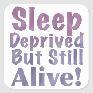 Schlaf beraubt aber noch lebendig in den quadratischer aufkleber