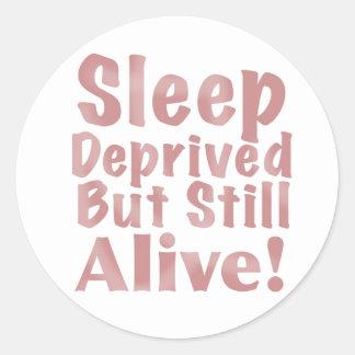 Schlaf beraubt aber noch lebendig in der staubigen runder aufkleber