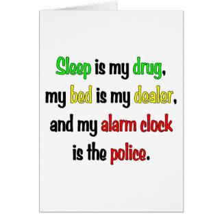 Schlaf ist meine Droge Karte