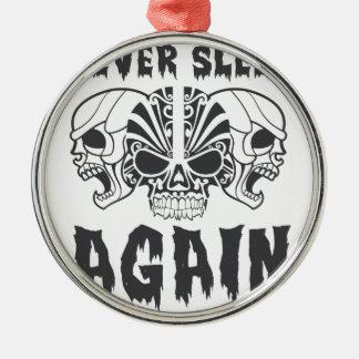 Schlafen Sie nie wieder Rundes Silberfarbenes Ornament