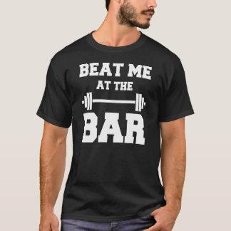 Schlagen Sie mich am Bar: für suchende Heber der T-Shirt