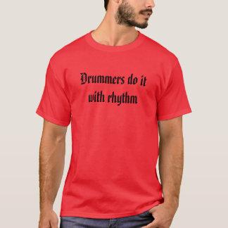 Schlagzeuger tun es mit Rhythmus T-Shirt