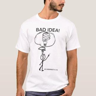 SCHLECHTE IDEEN-GELOCKTER VERTRAG FLUORESCENTS CFL T-Shirt