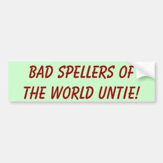 Schlechte Spellers der Welt lösen sich! Autoaufkleber