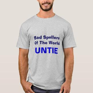 Schlechte Spellers der Welt, LÖSEN sich T-Shirt