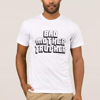 Schlechter Mutter-Fernlastfahrer T-Shirt