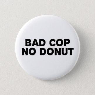 Schlechter Polizist kein Krapfen Runder Button 5,7 Cm