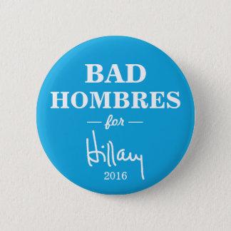 SCHLECHTES HOMBRES für Hillary Runder Button 5,1 Cm