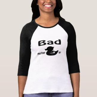schlechtes Mutter ducker T-Shirt
