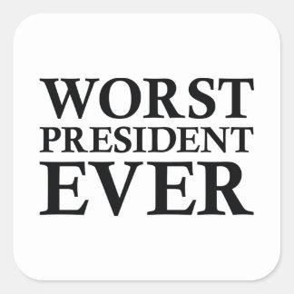 Schlechtester Präsident Ever Quadratischer Aufkleber