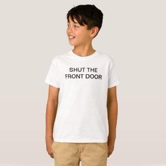 SCHLIESSEN Sie den VORDERE TÜR lustigen T-Shirt