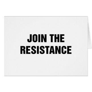 Schließen Sie sich dem Widerstand an Karte