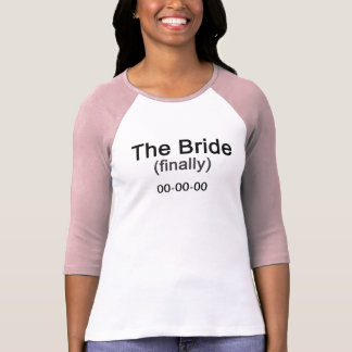 Schließlich der Braut-T - Shirt