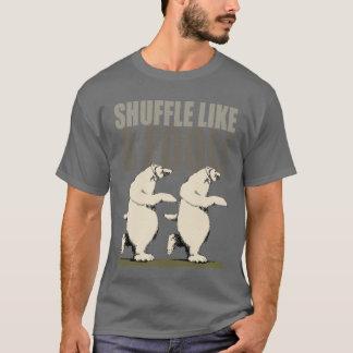 Schlurfen wie ein Dummkopf T-Shirt