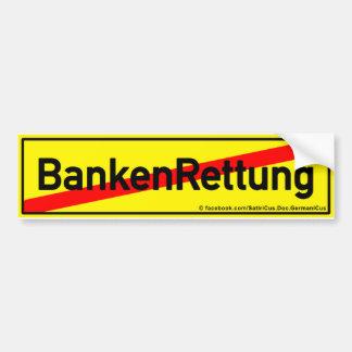 Schluss mit BankenRettungen! Auto Aufkleber