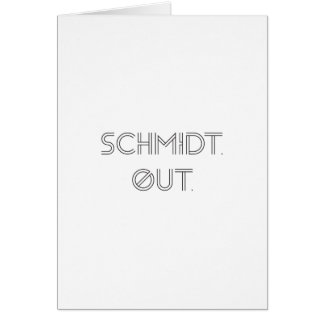 Schmidt. Heraus. Gruß-Karte Karte