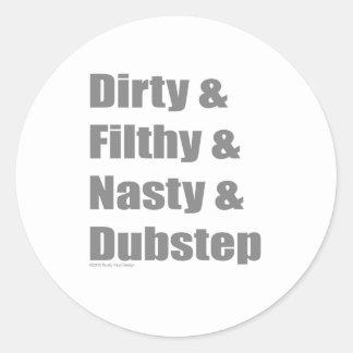 Schmutzig und schmutzig und Grimey und Dubstep Runder Aufkleber