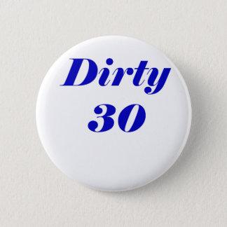 Schmutzige 30 runder button 5,7 cm