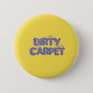 Schmutziges Teppich-Knopf-Button Runder Button 5,7 Cm